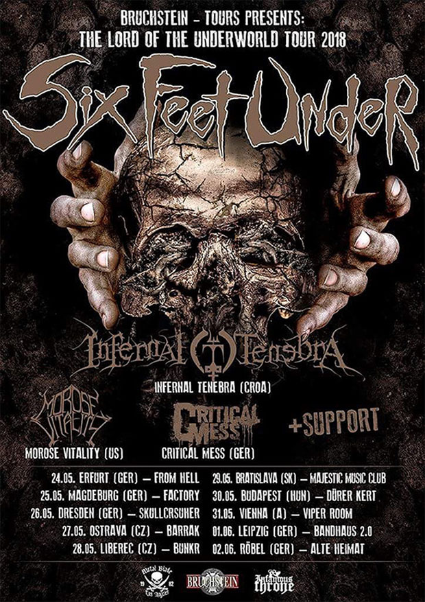 SIX FEET UNDER, INFERNAL TENEBRA, MOROSE VITALITY, CRITICAL MESS - The Lord Of The Underworld Tour 2018